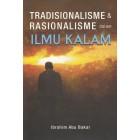 Tradisionalisme & Rasionalisme dalam Ilmu Kalam