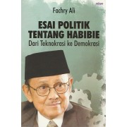 Esai Politik Tentang Habibie: (Dari Teknokrasi ke Demokrasi)