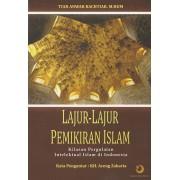 Lajur-Lajur Pemikiran Islam: Kilasan Pergulatan Intelektual Islam Indonesia