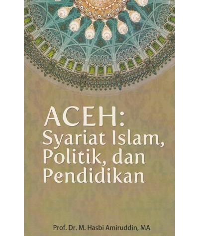Aceh: Syariat Islam, Politik, dan Pendidikan