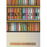 Biblioholisme: Menelusuri Pesona Dunia Buku dan Pencintanya