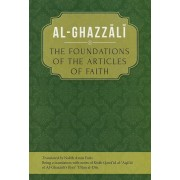 Al-Ghazzali: The Foundations of the Articles of Faith