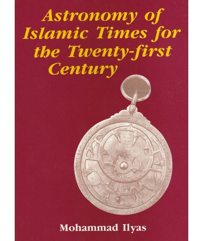 Astronomy of Islamic Times for the Twenty-first Century
