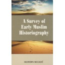 A Survey of Early Muslim Historiography