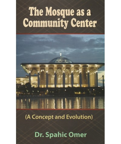 The Mosque as a Community Center: a Concept and Evolution