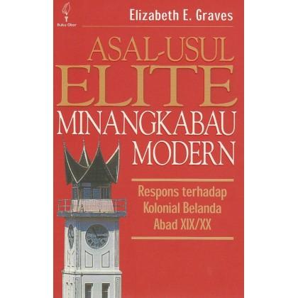 Asal-usul Elite Minangkabau Modern: Respons terhadap Kolonial Belanda Abad XIX/XX