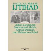 Ijtihad dalam Pandangan Muhammad Abduh, Ahmad Dakhlan, dan Muhammad Iqbal