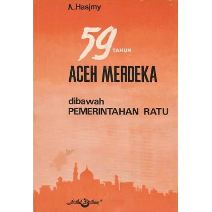 59 Tahun Aceh Merdeka di bawah Pemerintahan Ratu