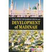 The Prophet Muhammad (PBUH) and Development of Madinah