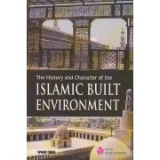 The History and Character of the Islamic Built Environment