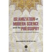 Islamization of Modern Science and its Philosophy