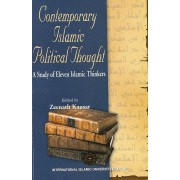 Contemporary Islamic Political Thought: A Study of Eleven Islamic Thinkers