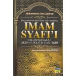Pengembaraan Intelektual dan Pemikiran Imam Syafií dalam Masalah Akidah, Politik dan Fiqih
