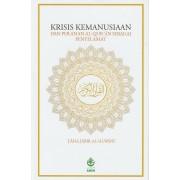 Krisis Kemanusiaan dan Peranan al-Quran Sebagai Penyelamat