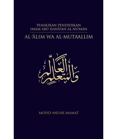 Pemikiran Pendidikan Imam Abu Hanifah al-Nu'man: al-Alim wa al-Muta'alim