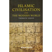 Islamic Civilisation And The Modern World