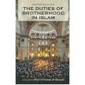 The Duties of Brotherhood in Islam