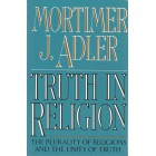 Truth in Religion: The Plurality of Religions and the Unity of Truth