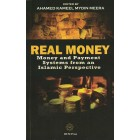 Real Money: Money and Payment Systems from an Islamic Perspective