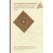 Our Master Muhammad The Messenger of Allah (Volume 1)