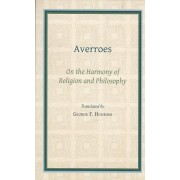 Averroes: On the Harmony of Religion and Philosophy
