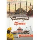 Menjejak Hubungan Daulah Uthmaniyah & Kesultanan Melaka