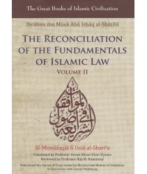 The Reconciliation of the Fundamentals of Islamic Law Volume II