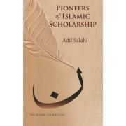Pioneers of Islamic Scholarship