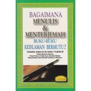 Bagaimana Menulis & Menterjemah Buku-Buku Keislaman Bermutu?