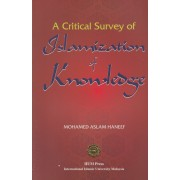 A Critical Survey of Islamization of Knowledge