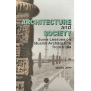 Architecture and Society : Some Lessons on Muslim Architecture from India