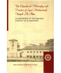 The Educational Philosophy and Practice of Syed Muhammad Naquib Al-Attas - Hardcover