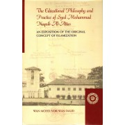 The Educational Philosophy and Practice of Syed Muhammad Naquib Al-Attas