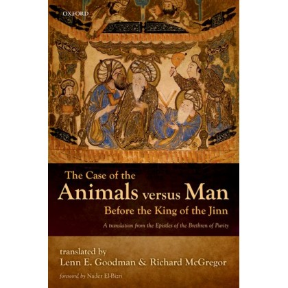The Case of the Animals versus Man Before the King of the Jinn