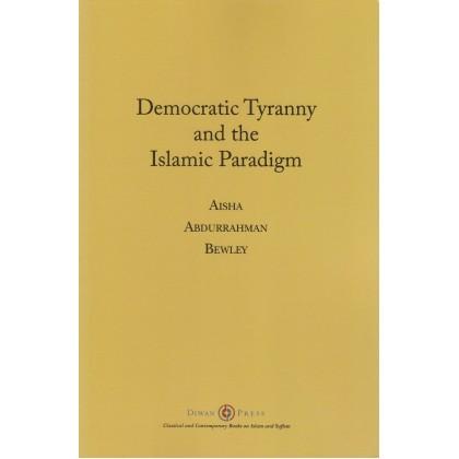 Democratic Tyranny and the Islamic Paradigm
