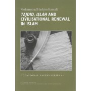 Tajdid, Islah and Civilisational Renewal in Islam