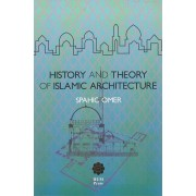 History and Theory of Islamic Architecture