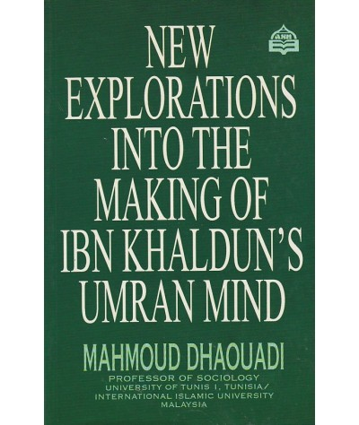 New Explorations into the Making of Ibn Khaldun's Umran Mind