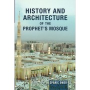 History and Architecture of the Prophets Mosque