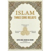 Islam Three Core Beliefs