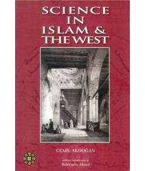 Science In Islam & The West
