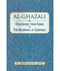 Al-Ghazali: Deliverance from Error and the Beginning of Guidance