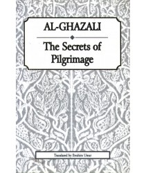 Al-Ghazali: The Secrets of Pilgrimage