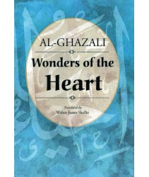 Al-Ghazali: Wonders of the Heart
