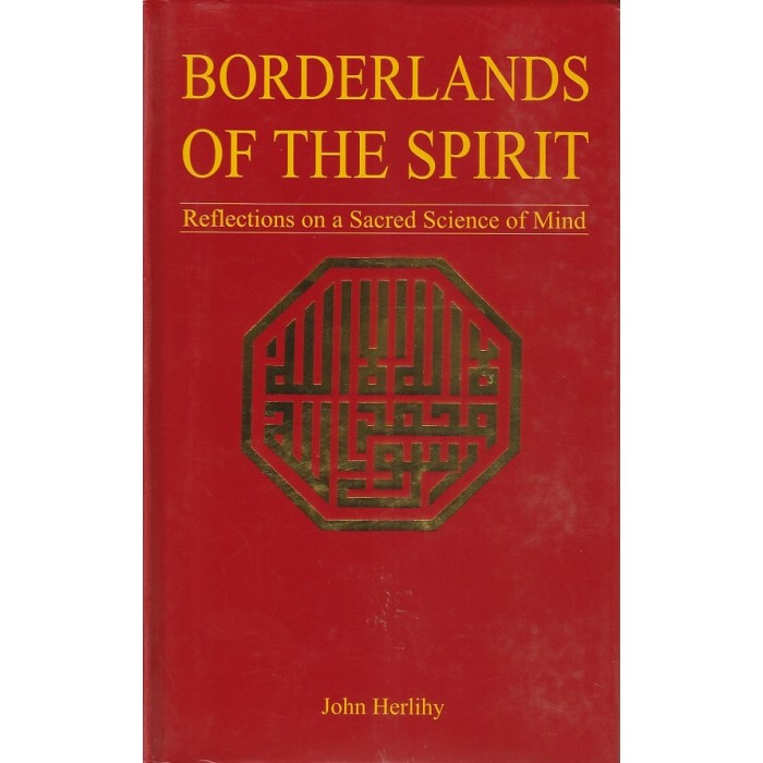 Borderlands of the Spirit: Reflections on a Sacred Science