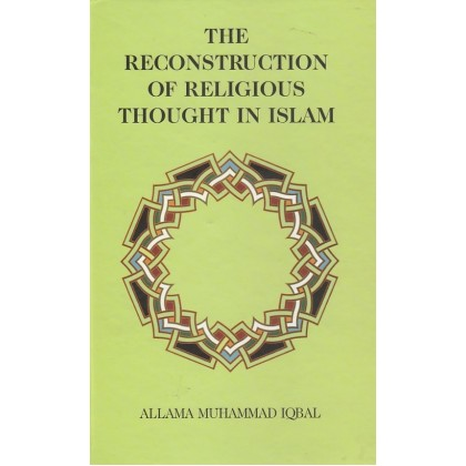 The Reconstruction of Religious Thought in Islam (Iqbal Academy Pakistan)