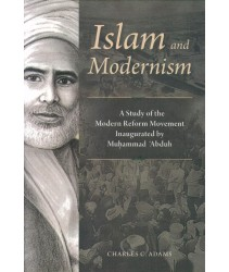 Islam & Modernism: A Study of the Modern Reform Movement by Muhammad 'Abduh