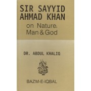 Sir Sayyid Ahmad Khan on Nature, Man & God