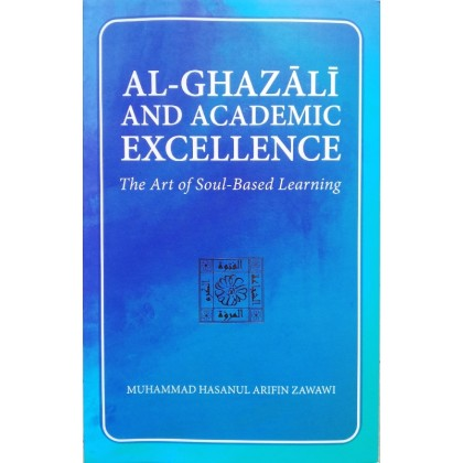 Al-Ghazali and Academic Excellence: The Art of Soul-Based Learning