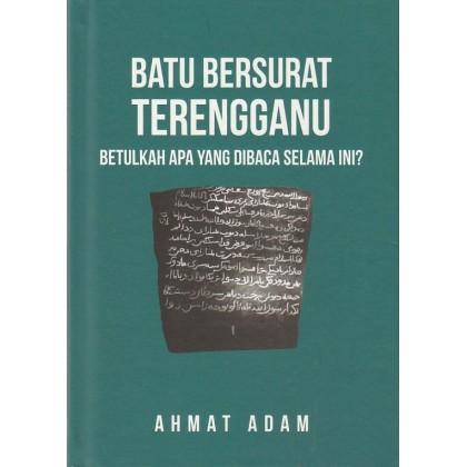 Batu Bersurat Terengganu: Betulkah Apa Yang Dibaca Selama Ini?
